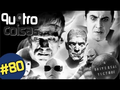 MONSTROS DA UNIVERSAL - QU4TRO COISAS WEBSÓDIO #80
