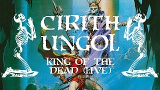 CIRITH UNGOL - King of the Dead (live)