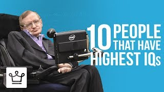 Top 10 People With The Highest IQs
