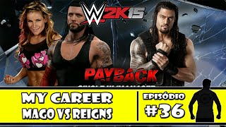WWE 2K15 (PS4) - My Career: Mago vs Reigns - #36
