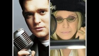 "Michael Buble Video - Barbra Streisand  with Michael Bublé  ""It Had to Be You"""