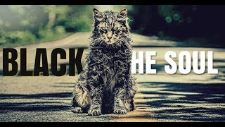 Black Is The Soul || Pet Sematary