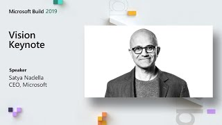 Microsoft Build 2019 // Vision Keynote + Imagine Cup World Championship