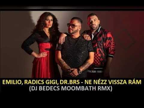 Emilio, Radics Gigi, DR BRS-NE NÉZZ VISSZA RÁM (DJ BEDECS MOMBATH RMX)