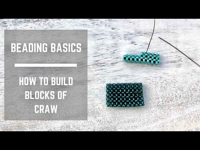 Beading Basics   How to build CRAW blocks
