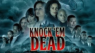 KNOCK 'EM DEAD now on VOD via Comcast! iTunes! Xbox! At&t uVerse! and more services coming soon!