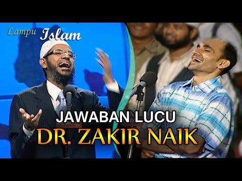 Jawaban Lucu Dr. Zakir Naik Untuk Para Ateis