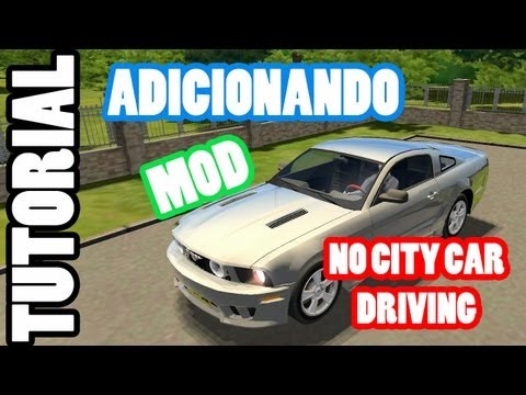 Tutorial: Ensinando a adicionar mods no City Car Driving