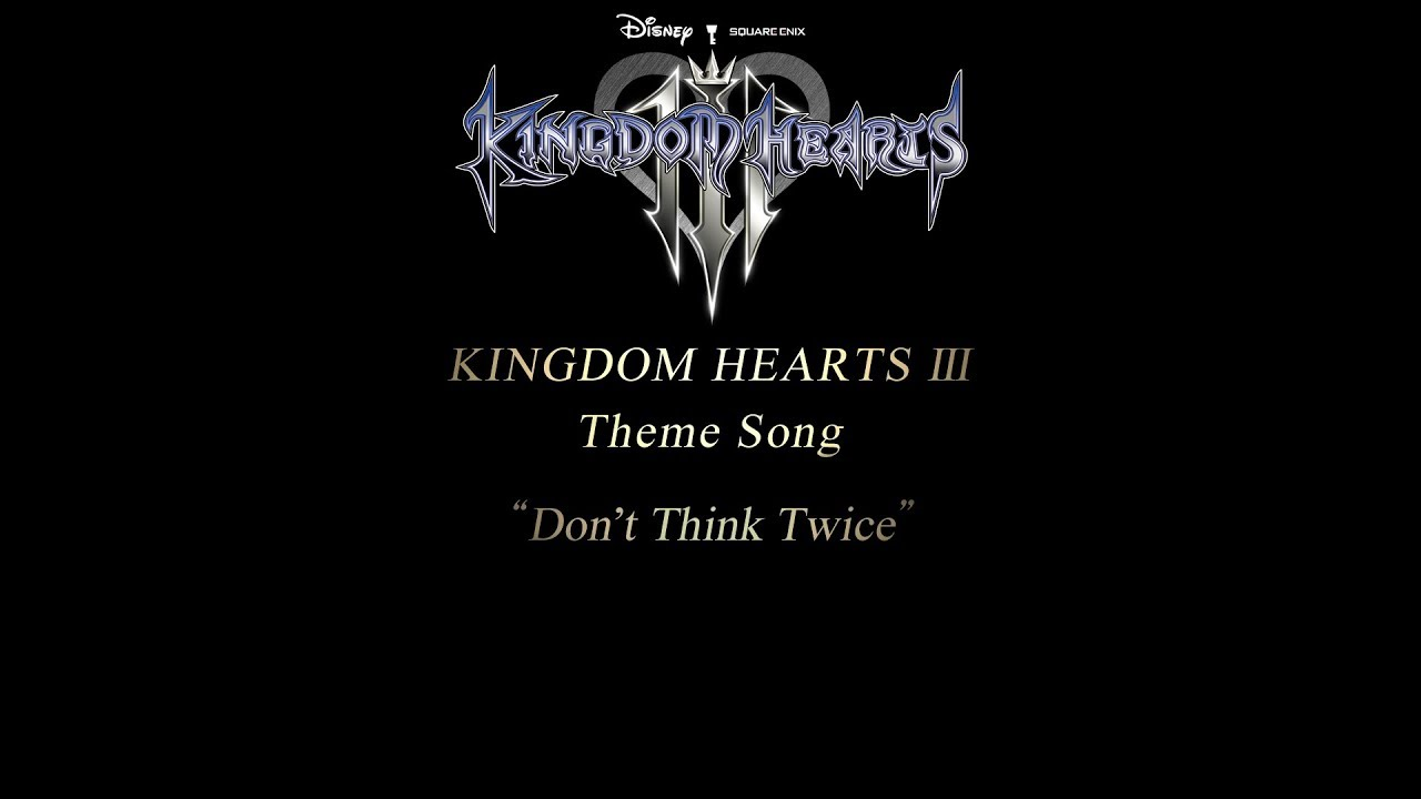 "KINGDOM HEARTS III Theme Song Trailer – ""Don't Think Twice"" by Utada Hikaru"