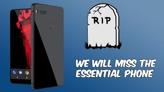 The End of The Essential Phone PH1// WIll Be Missed