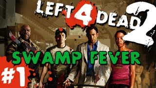 L4D2: Zombies Swamp Fever Pt.1 w/GUNNS and Bentley