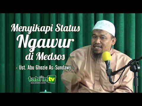 MENYIKAPI STATUS NGAWUR DI MEDSOS | Ust. Abu Ghozie As-Sundawy