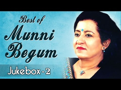 Best Of Munni Begum - Song Jukebox 2 - Top Ghazals