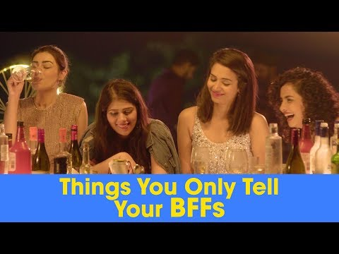 ScoopWhoop: Things You Only Tell Your BFFs
