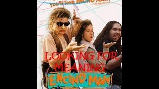 Long For Meaning - Encino Man Review