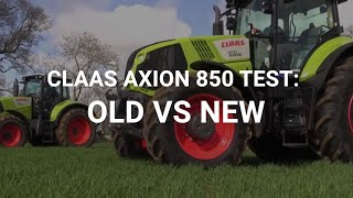 Claas Axion 850 test: Old v new
