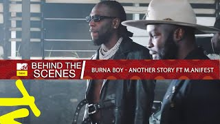 BURNA BOY FT M.ANIFEST – ANOTHER STORY | Behind The Scenes