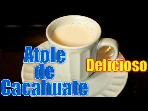 Atole de Cacahuate,  Delicioso - Recetas en Casayfamiliatv