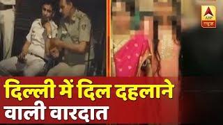 दिल्ली में दिल दहलाने वाली वारदात, बेटी से छेड़खानी का विरोध करने पर पिता की हत्या