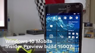 Hands On: Windows 10 Mobile Insider Preview build 15007
