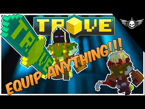 How to Equip Anything in Trove on Xbox One & PS4 - Show All Glitch