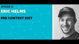 Eric Helms: Pre Contest Diet