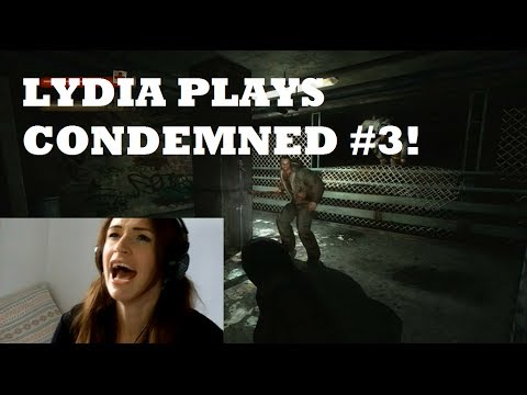 Condemned 3 Game Lydia Plays Condemned 3