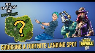 Real English For Gamers - Picking A Landing Spot [Fortnite:BR]