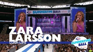 Zara Larsson - 'Lush Life' (Live At Capital's Summertime Ball 2017)