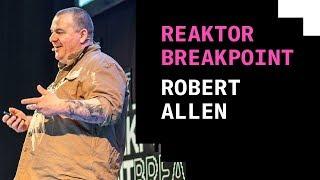 Reaktor Breakpoint 2018: Robert Allen, How I broke the infrastructure, and it didn't really matter