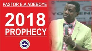 Pastor E.A Adeboye PROPHECY For Year 2018
