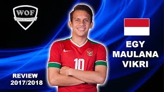 EGY MAULANA VIKRI |  Insane Speed, Goals, Skills & Assists | 2017/2018 (HD)