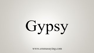 How To Say Gypsy