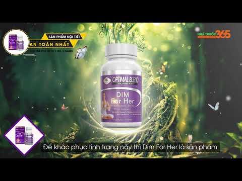 Dim For Her - Sản phẩm nội tiết an toàn nhất cho cả phụ nữ bị u xơ, u nang