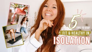HOW I'M STAYING FIT & HEALTHY IN ISOLATION.... My Top Tips!!