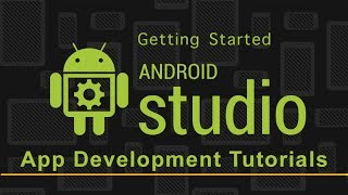 Android Studio App Development | Getting Started