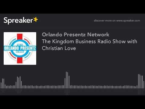 The Kingdom Business Radio Show with Christian Love