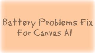 Battery Problems Fix for Canvas A1 (Lollipop)