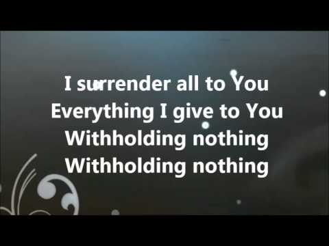 Withholding nothing  - William McDowell