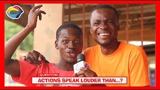Actions Speak Louder Than...?   Street Quiz   Funny Videos   Funny African Videos   African Comedy  