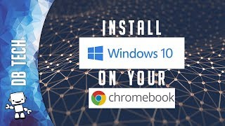 How to Install Windows 10 on a Chromebook [2019]