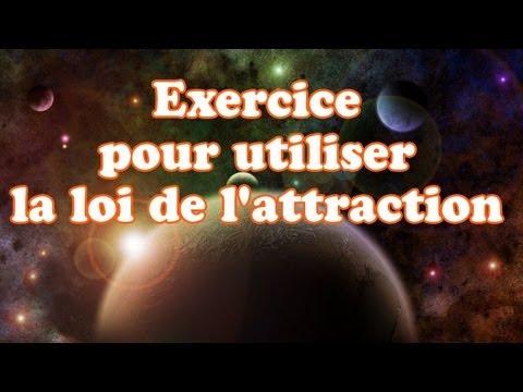 Exercice pour utiliser la loi de l'attraction