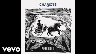 Paper Route - Chariots (Official Audio)