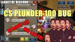 Legacy of Discord: CS Plunder(100) BUG