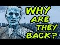 Why Are The White Walkers Back? (Game of Thrones)
