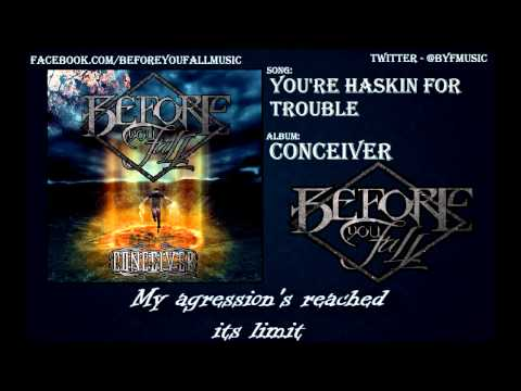 Before You Fall - You're Haskin For Trouble (2013 NEW SONG + LYRICS)