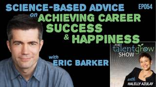 Ep054: Science-based advice on achieving career success and happiness with Eric Barker