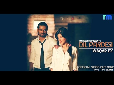 Dil Pardesi Hoea | Waqar Ex  Official Video HD  Latest Punjabi...