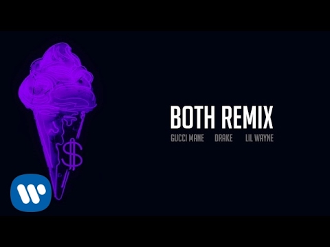Gucci Mane - Both Remix feat. Drake & Lil Wayne [Official Audio]