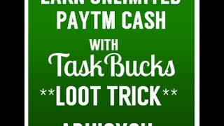 HACK Taskbucks and get Rs  5000 instant paytm wallet in